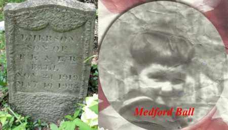 BALL, MEDFORD EMERSON - Boone County, West Virginia | MEDFORD EMERSON BALL - West Virginia Gravestone Photos