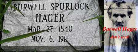 HAGER, BURWELL SPURLOCK - Boone County, West Virginia | BURWELL SPURLOCK HAGER - West Virginia Gravestone Photos