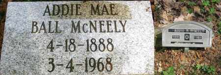 BALL MCNEELY, ADDIE M - Boone County, West Virginia | ADDIE M BALL MCNEELY - West Virginia Gravestone Photos
