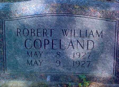 COPELAND, ROBERT WILLIAM - Fayette County, West Virginia | ROBERT WILLIAM COPELAND - West Virginia Gravestone Photos